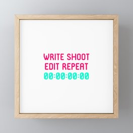 Write Shoot Edit Video Editing Funny Quote Framed Mini Art Print