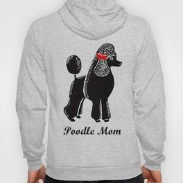 Poodle Mom Hoody