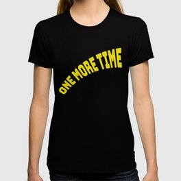On more time T-shirt