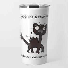 Coffee Lover Expresso Lover Caffeine and Expresso addict Travel Mug