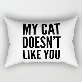 MY CAT DOESN'T LIKE YOU Rectangular Pillow