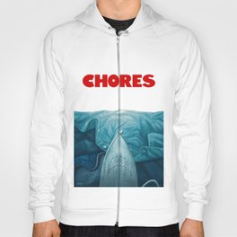Chores (2015 version) Hoody