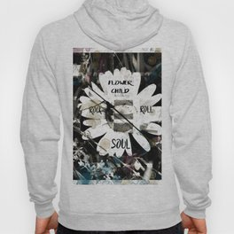 Flower Child with a Rock and Roll Soul Hoody