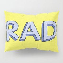 RAD Pillow Sham