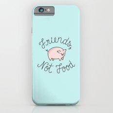 Friends, Not Food iPhone 6s Slim Case