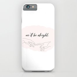 we'll be alright  iPhone Case
