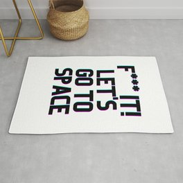 F*** It Lets Go To Space Rug