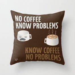 No Coffee, Know Problems (w/Dark Brown Background) Throw Pillow