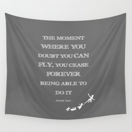 The Moment Where You Doubt You Can Fly Peter Pan Childrens Quote Wall Tapestry