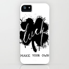 Make Your Own Luck iPhone Case