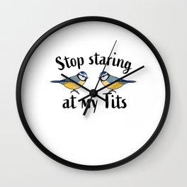 Stop staring at my Tits Funny Bird Gift Wall Clock
