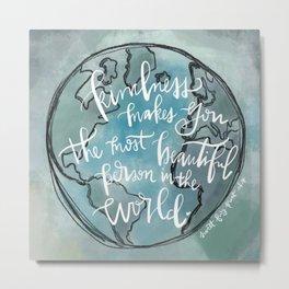 Kindness is Beautiful Metal Print