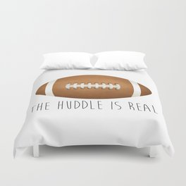 The Huddle Is Real Duvet Cover