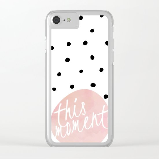This moment- Polkadots and pink Typography Clear iPhone Case