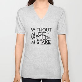Without music life would be a mistake Unisex V-Neck