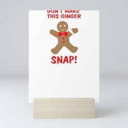 Christmas Attire Don't Make this Ginger Snap Gingerbread Boy Mini Art Print