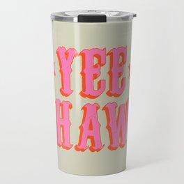 Yee Haw Travel Mug