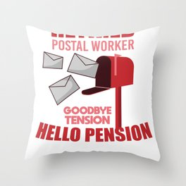 Retired Postal Worker Funny Postman Hello Pension Throw Pillow