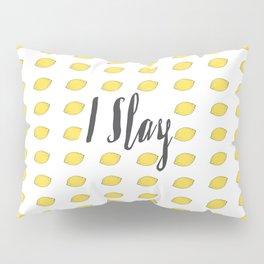 I Slay Pillow Sham
