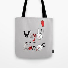 Why :( if you can :) Tote Bag