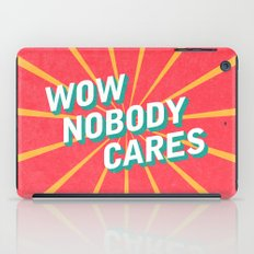 WOW, Nobody Cares iPad Case