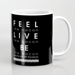 Feel Bacon Coffee Mug