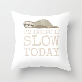 I'm Taking it Slow Today Design for Sloth Lovers Throw Pillow