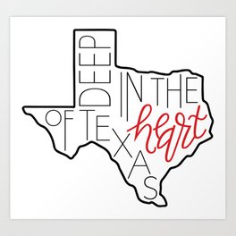 Deep in the Heart of Texas Art Print