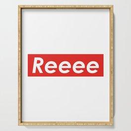 Reeee Dank Meme design Serving Tray