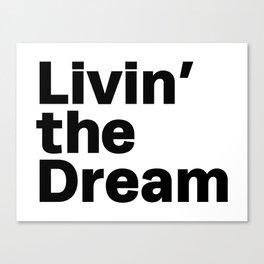 Livin' the Dream Canvas Print