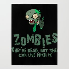 Zombies they're dead, but they can live with it Poster