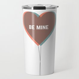 be mine Travel Mug