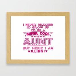 Super Cool AUNT is Killing It! Framed Art Print