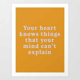 Your heart knows Art Print