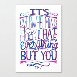I hate everything but you lettering Canvas Print