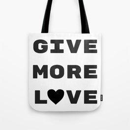 Give More Love Tote Bag