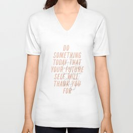 Do Something Today That Your Future Self Will Thank You For Unisex V-Neck