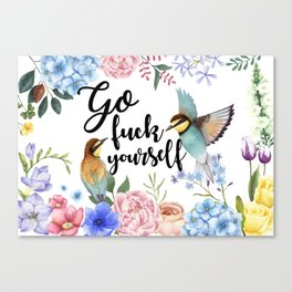 Go Fuck Yourself Canvas Print