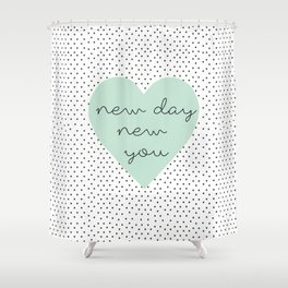 new you Shower Curtain