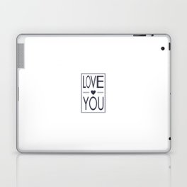 LOVE YOU Laptop & iPad Skin