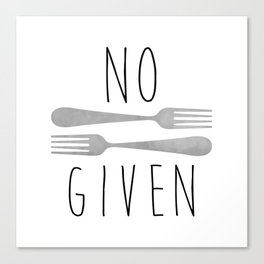 No Forks Given Canvas Print