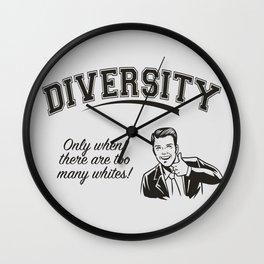 Diversity - Too Many Whites Wall Clock