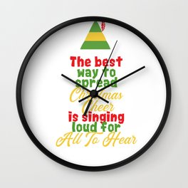 """""""The Best Way of Spreading Christmas Cheer is Singing Loud for All to Hear"""" Christmas Xmas Elf Quote Wall Clock"""