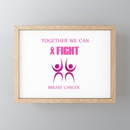 Together we can fight breast cancer Framed Mini Art Print