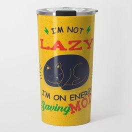 I'm Not Lazy, I'm On Energy Saving Mode Travel Mug