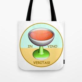 In vino veritas! Tote Bag