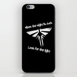 When The Night Is Dark, Look To The Light (The Last Of Us) iPhone Skin