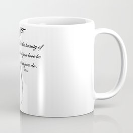 Let The Beauty Of What You Love Be What You Do Quote Rumi Coffee Mug