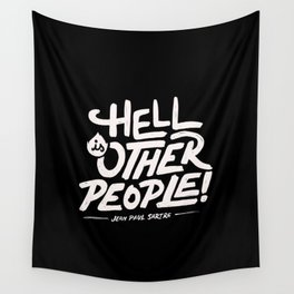 Hell is other people! Wall Tapestry
