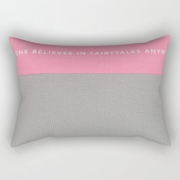No one believes in fairytales anymore Rectangular Pillow